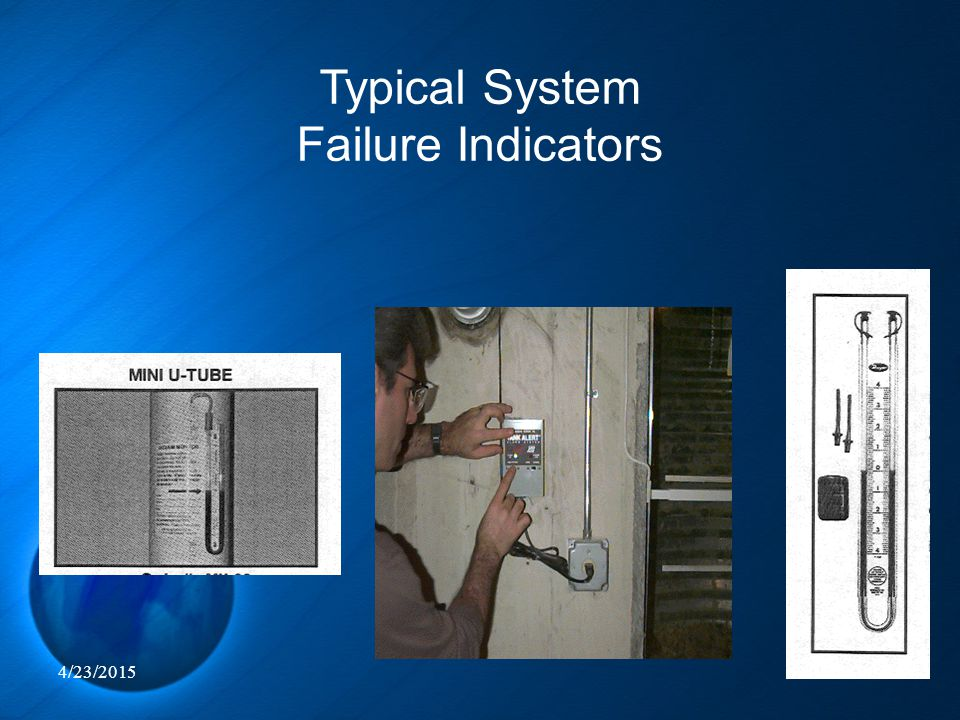Typical System Failure Indicators 4/12/2017