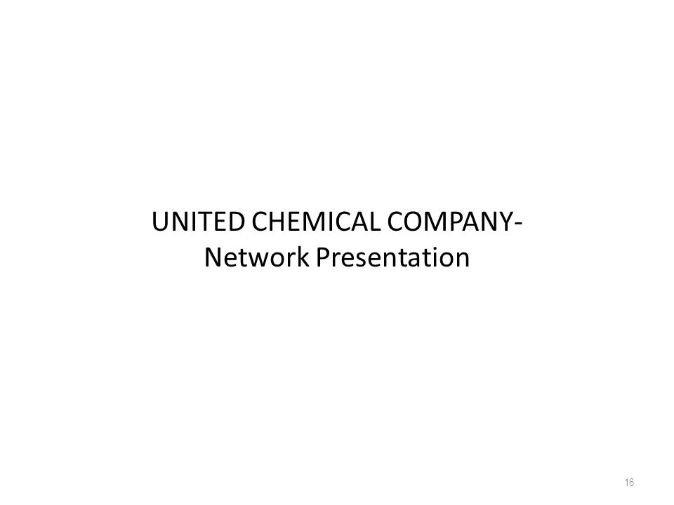 UNITED CHEMICAL COMPANY- Network Presentation