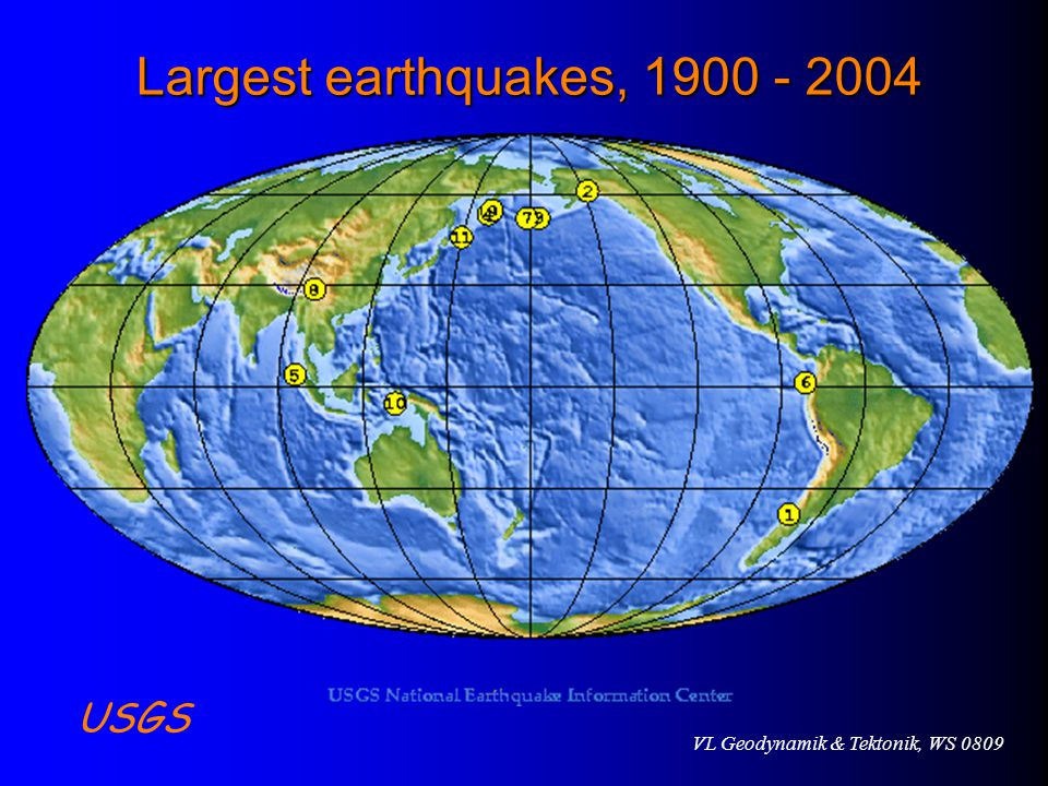 Largest earthquakes, 1900 - 2004 USGS