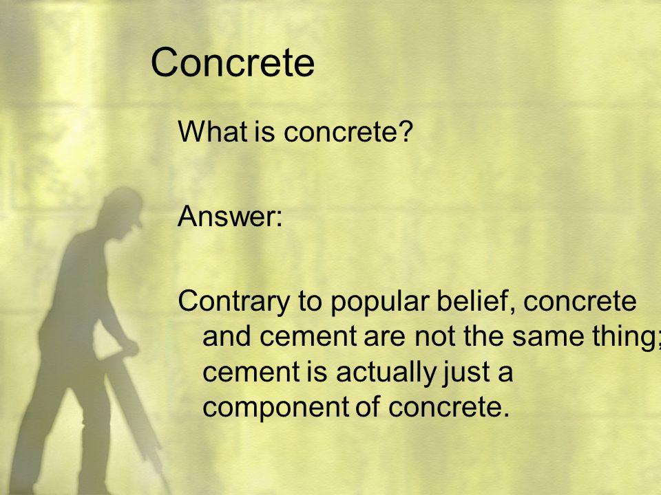 Concrete What is concrete Answer: