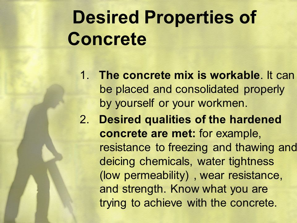 Desired Properties of Concrete