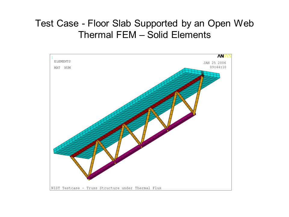 Test Case - Floor Slab Supported by an Open Web Thermal FEM – Solid Elements