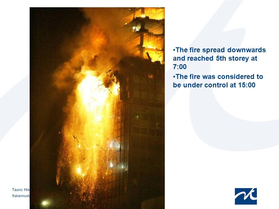 The fire spread downwards and reached 5th storey at 7:00