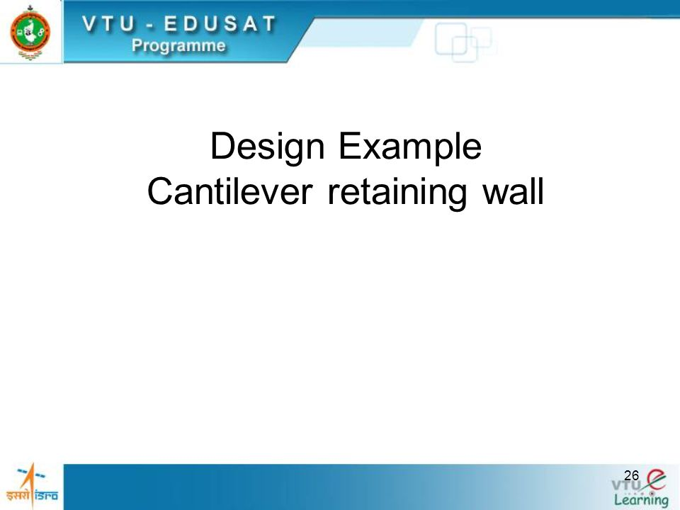 Design Example Cantilever retaining wall