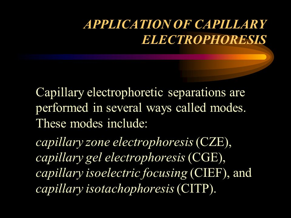 APPLICATION OF CAPILLARY ELECTROPHORESIS