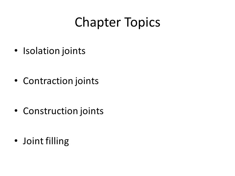 Chapter Topics Isolation joints Contraction joints Construction joints