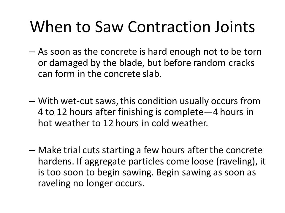 When to Saw Contraction Joints