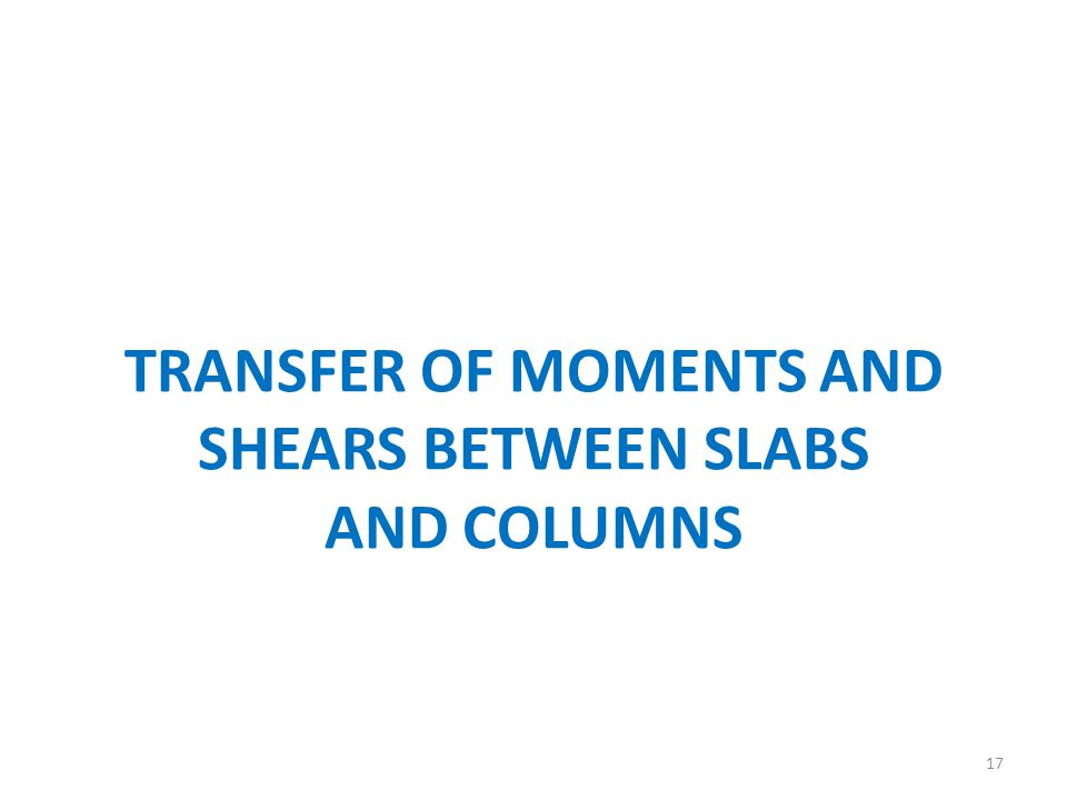 TRANSFER OF MOMENTS AND SHEARS BETWEEN SLABS