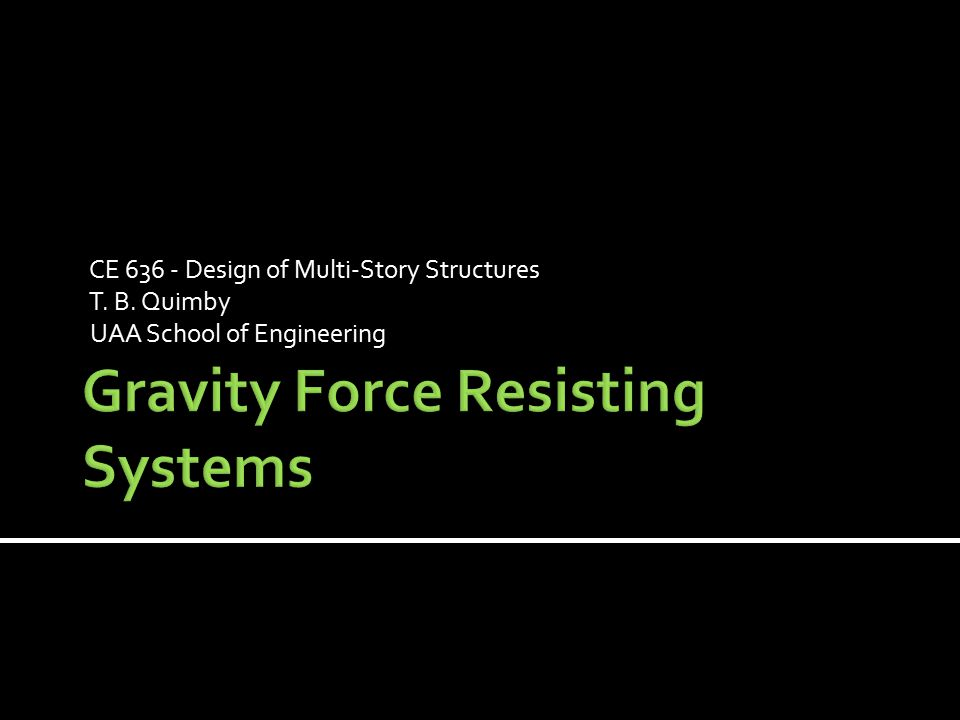 Gravity Force Resisting Systems