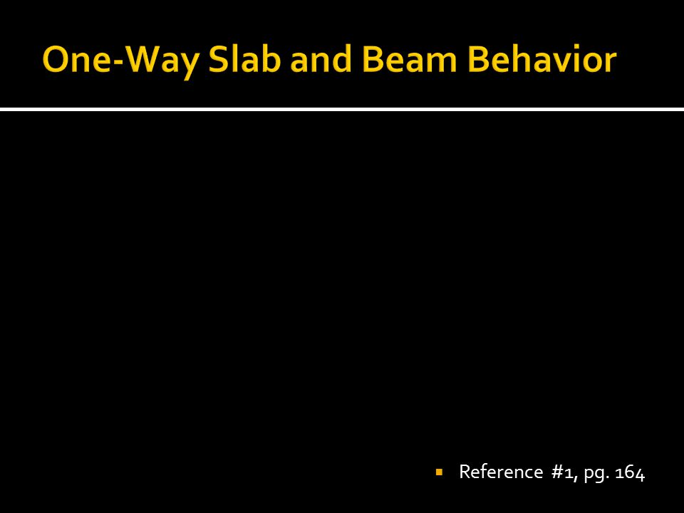 One-Way Slab and Beam Behavior