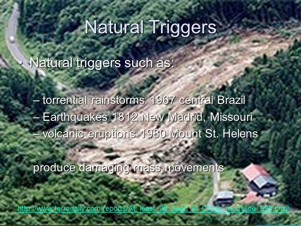 Natural Triggers Natural triggers such as:
