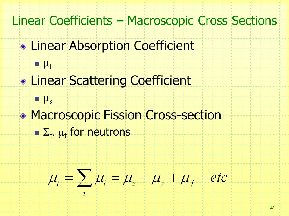 Linear Coefficients – Macroscopic Cross Sections