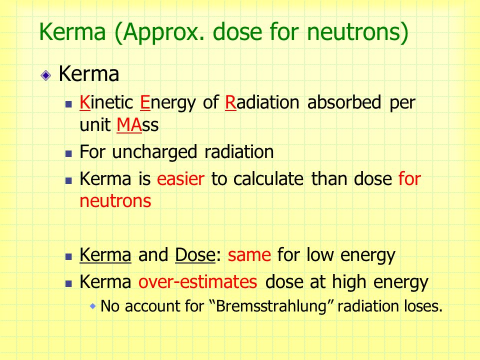 Kerma (Approx. dose for neutrons)