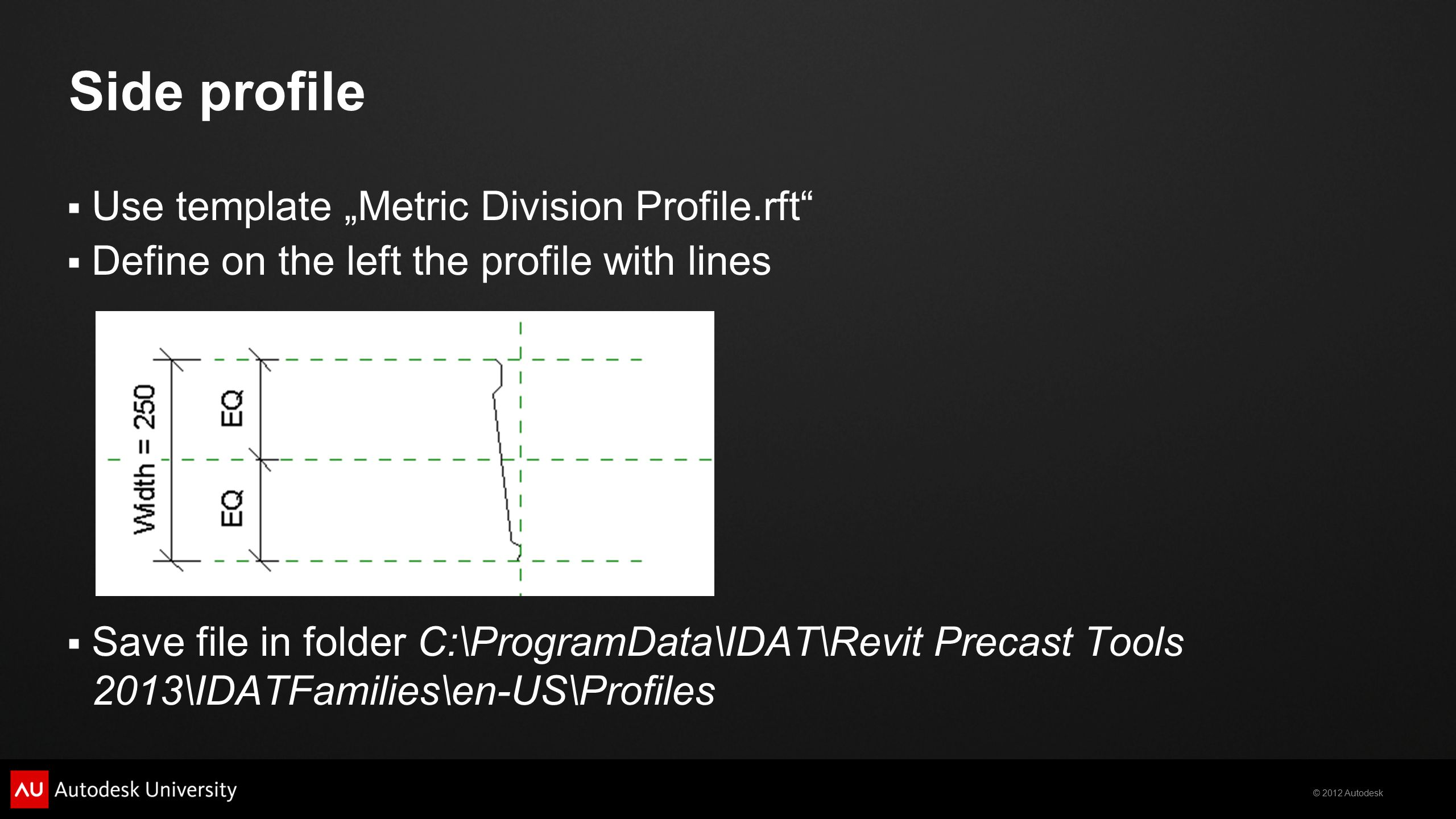"Side profile Use template ""Metric Division Profile.rft"