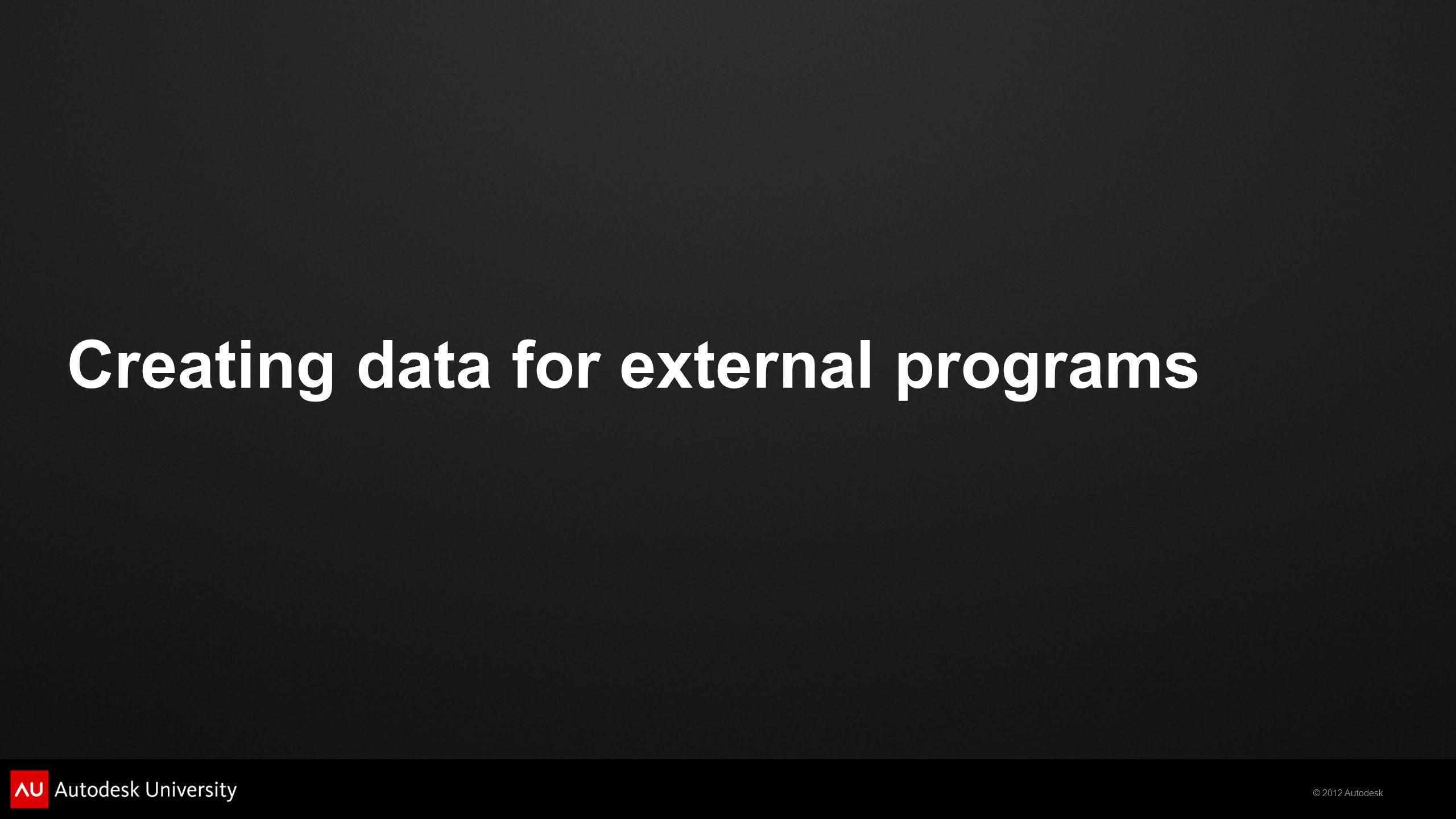 Creating data for external programs
