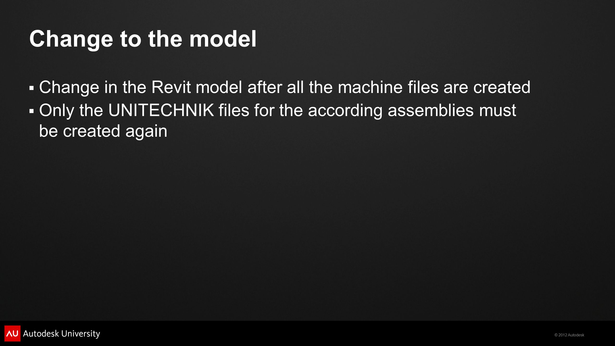 Change to the model Change in the Revit model after all the machine files are created.