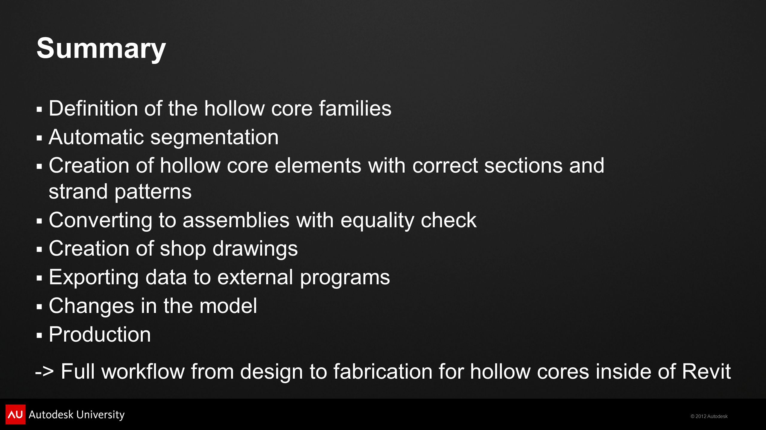 Summary Definition of the hollow core families Automatic segmentation