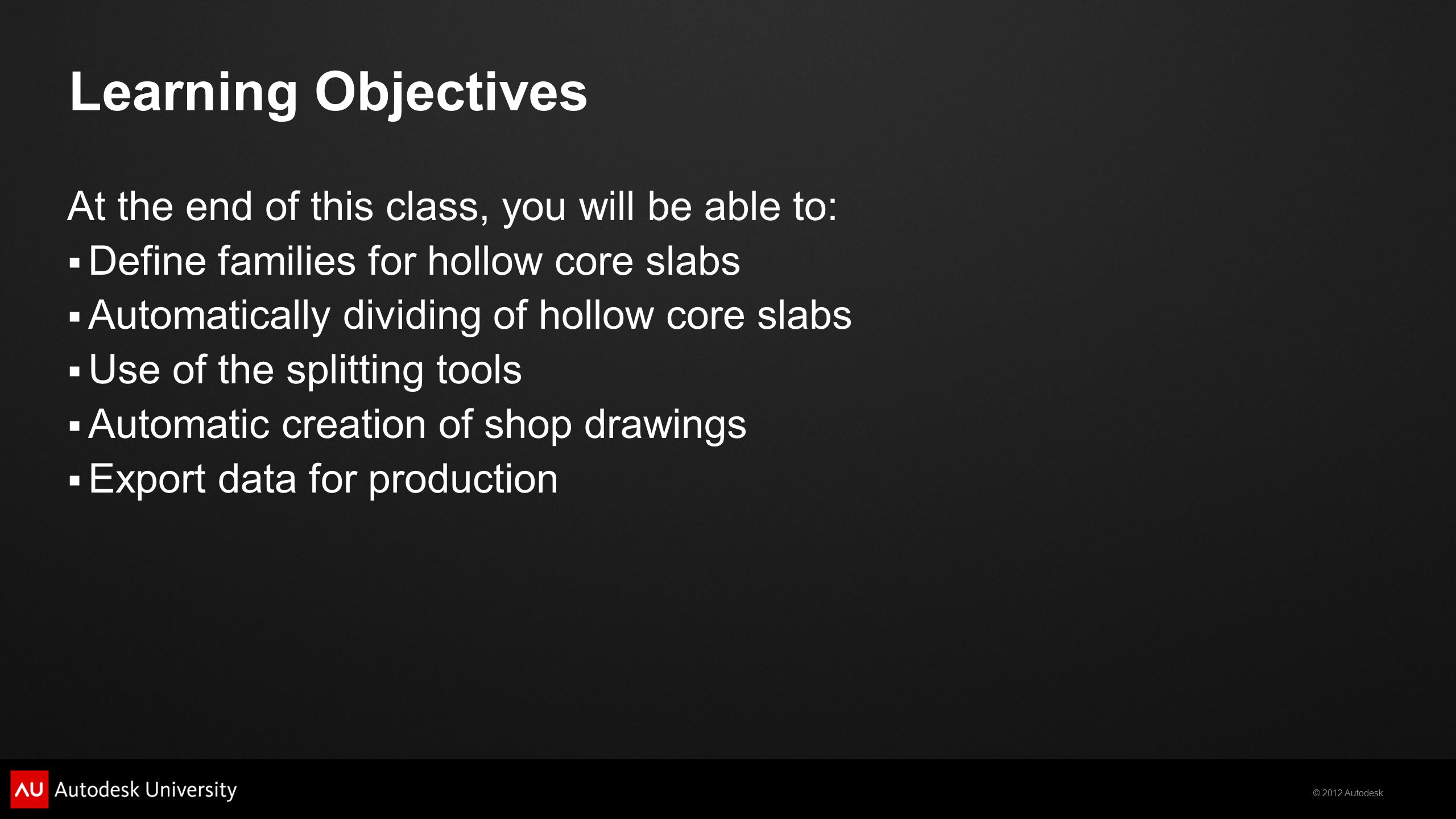 Learning Objectives At the end of this class, you will be able to: