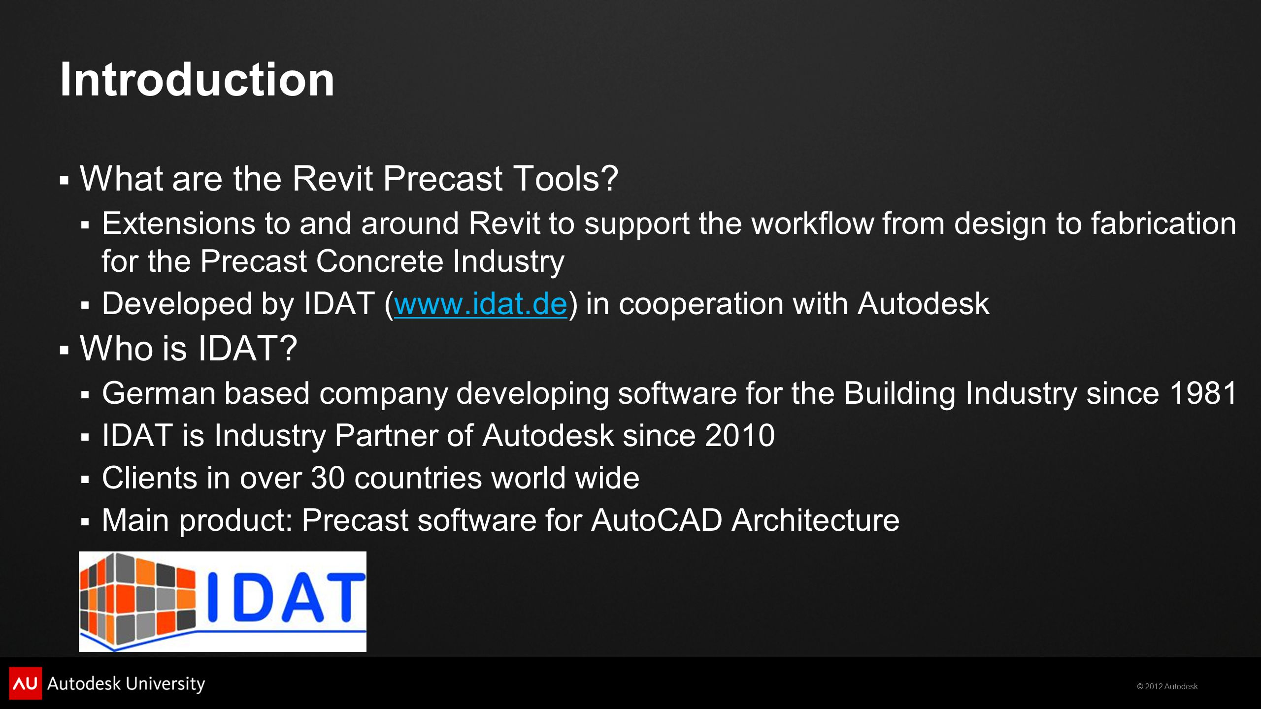 Introduction What are the Revit Precast Tools Who is IDAT