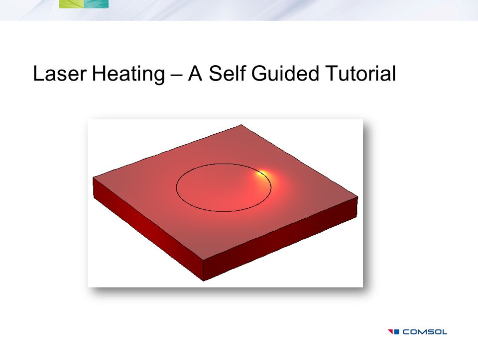 Laser Heating – A Self Guided Tutorial