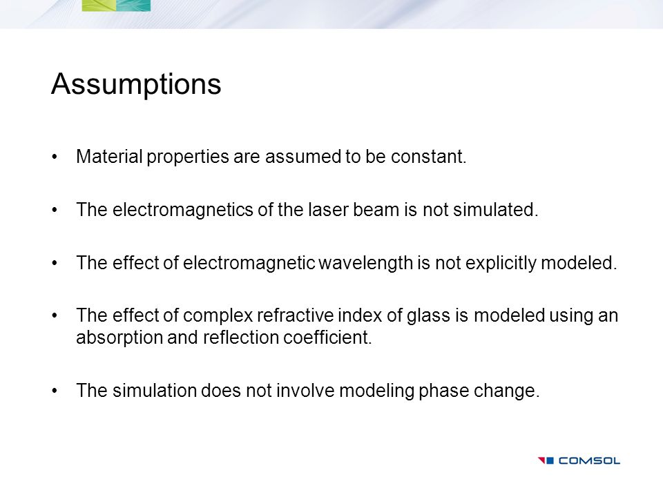 Assumptions Material properties are assumed to be constant.