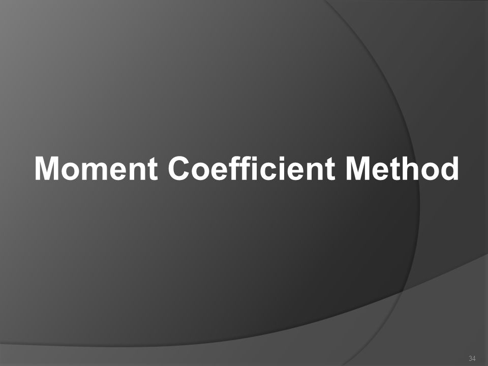 Moment Coefficient Method