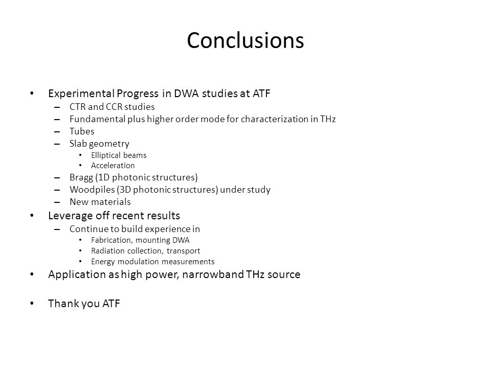 Conclusions Experimental Progress in DWA studies at ATF