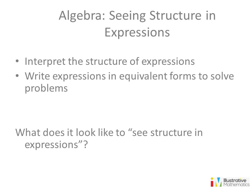 Algebra: Seeing Structure in Expressions