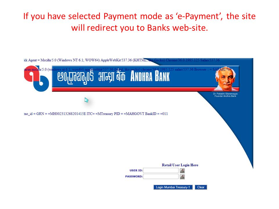 If you have selected Payment mode as 'e-Payment', the site will redirect you to Banks web-site.