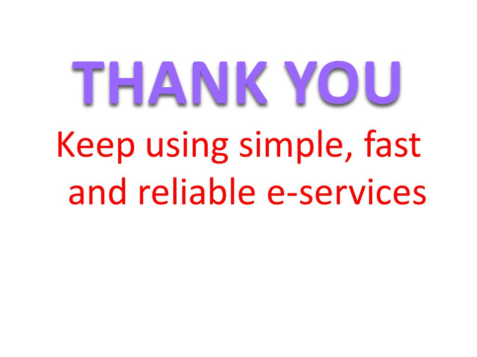 Keep using simple, fast and reliable e-services