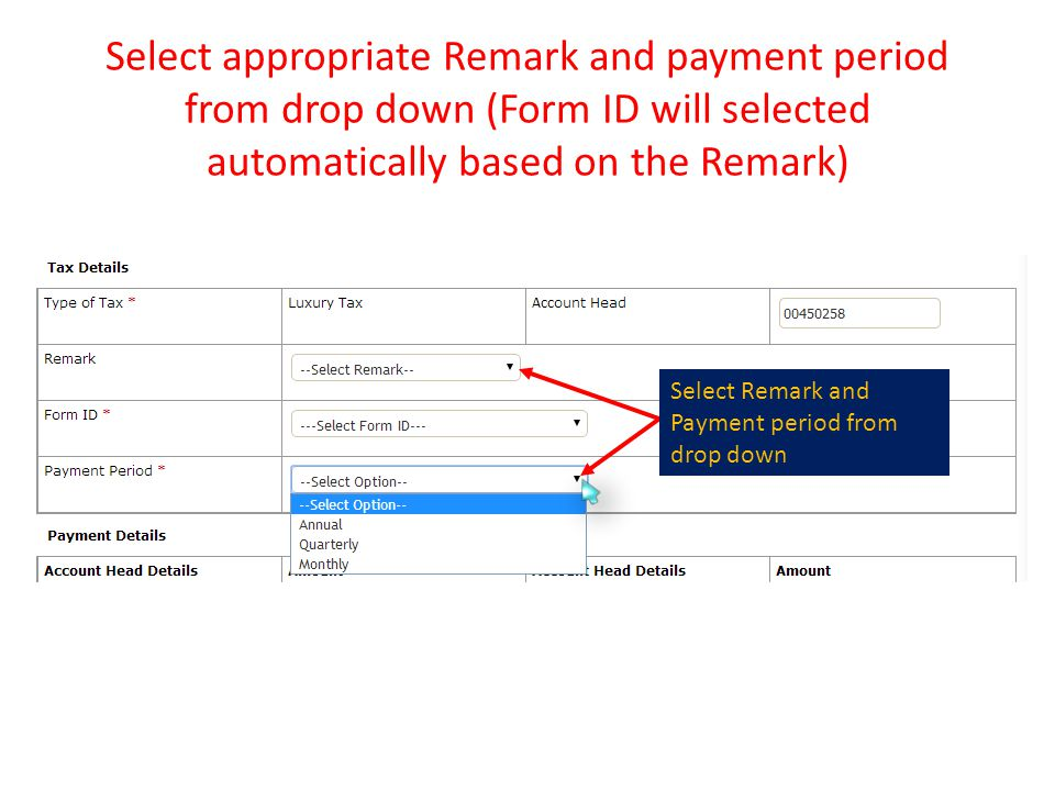 Select appropriate Remark and payment period from drop down (Form ID will selected automatically based on the Remark)