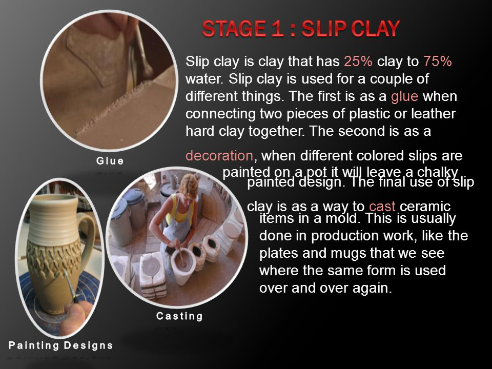 Stage 1 : Slip Clay