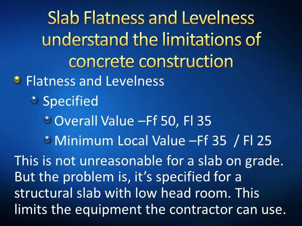 Slab Flatness and Levelness understand the limitations of concrete construction