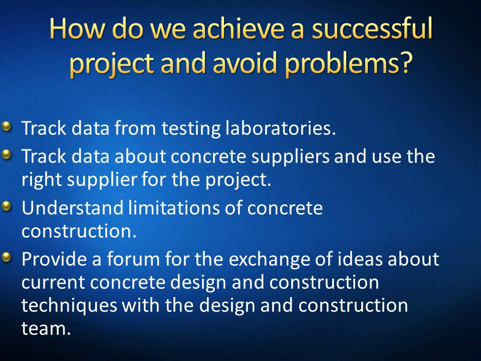 How do we achieve a successful project and avoid problems