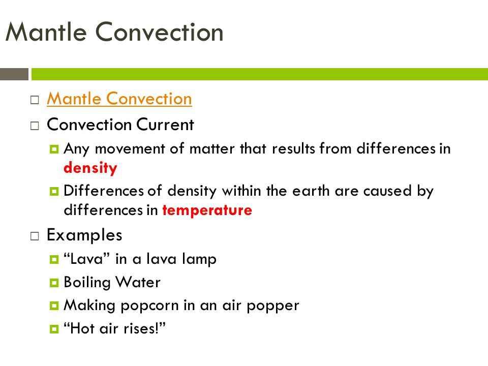 Mantle Convection Mantle Convection Convection Current Examples