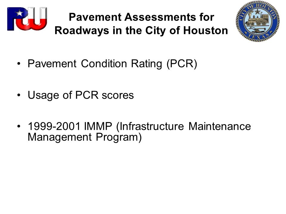 Pavement Assessments for Roadways in the City of Houston