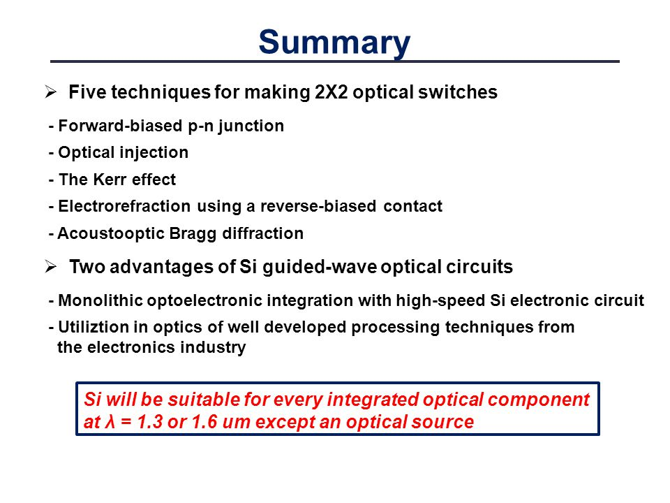 Summary Five techniques for making 2X2 optical switches