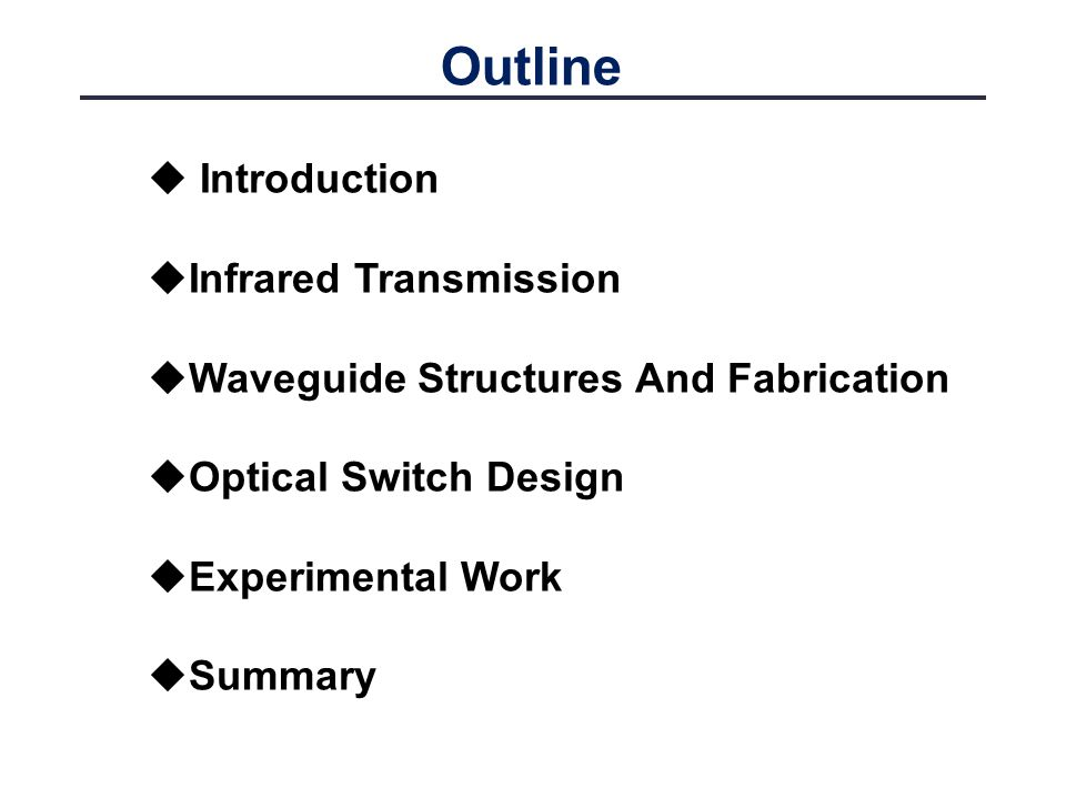 Outline Introduction Infrared Transmission