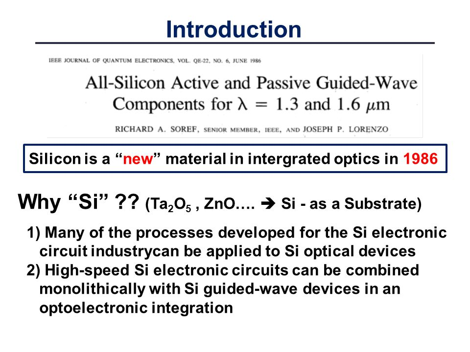 Introduction Why Si (Ta2O5 , ZnO….  Si - as a Substrate)