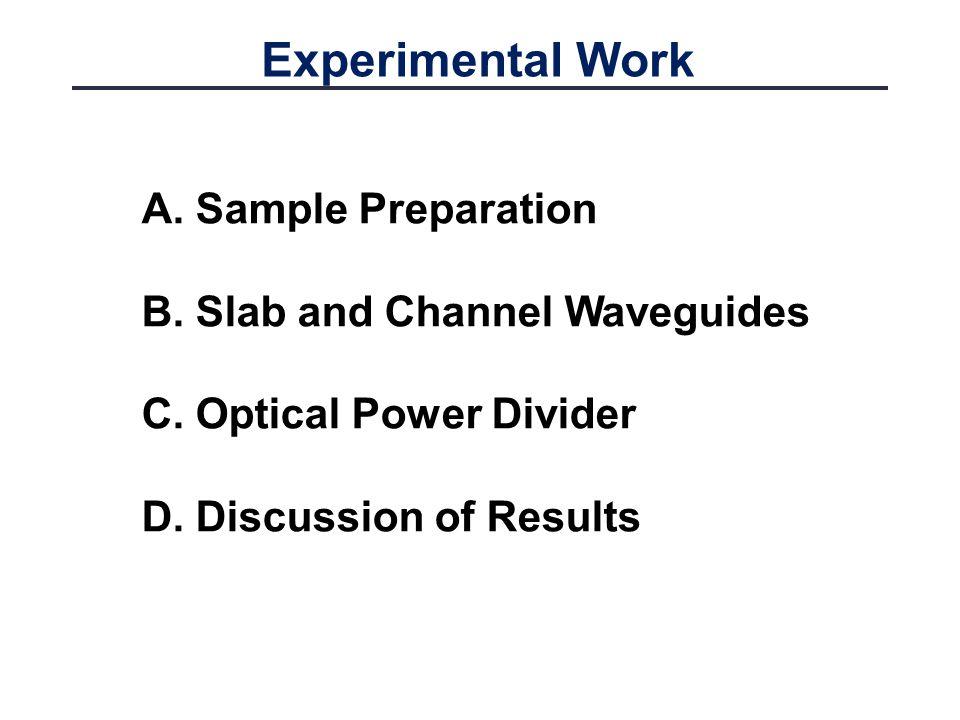 Experimental Work Sample Preparation Slab and Channel Waveguides