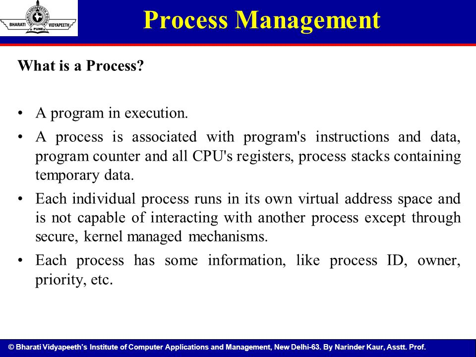 Process Management What is a Process A program in execution.