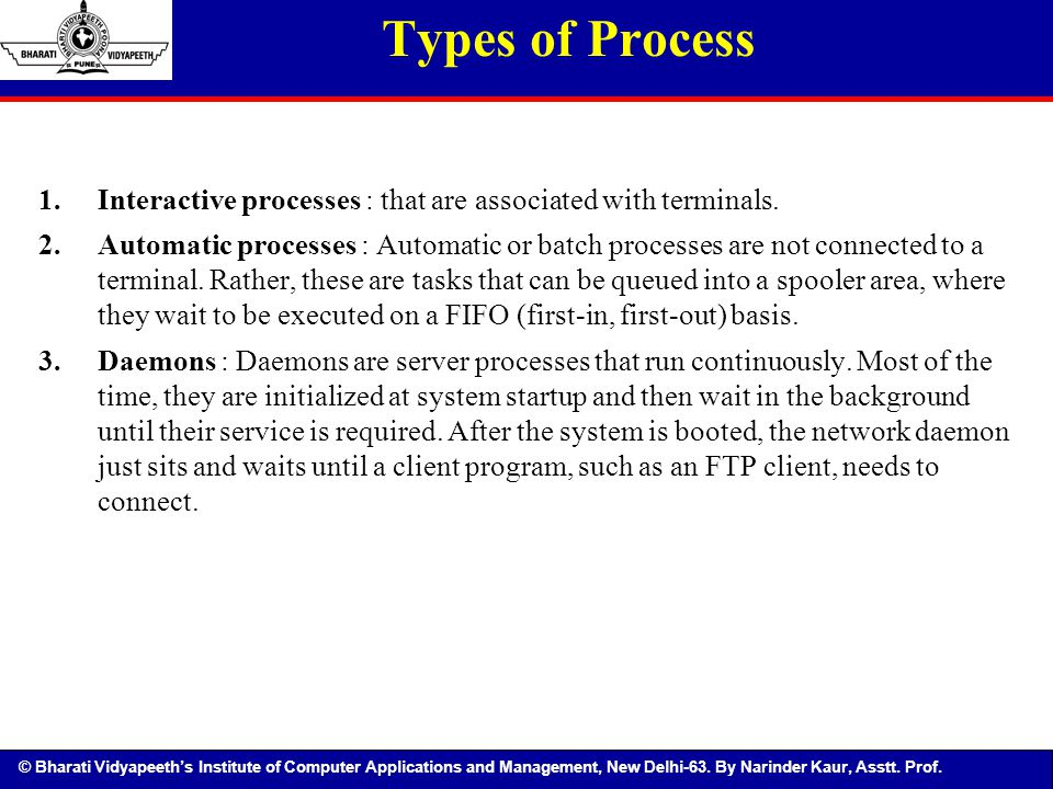 Types of Process Interactive processes : that are associated with terminals.