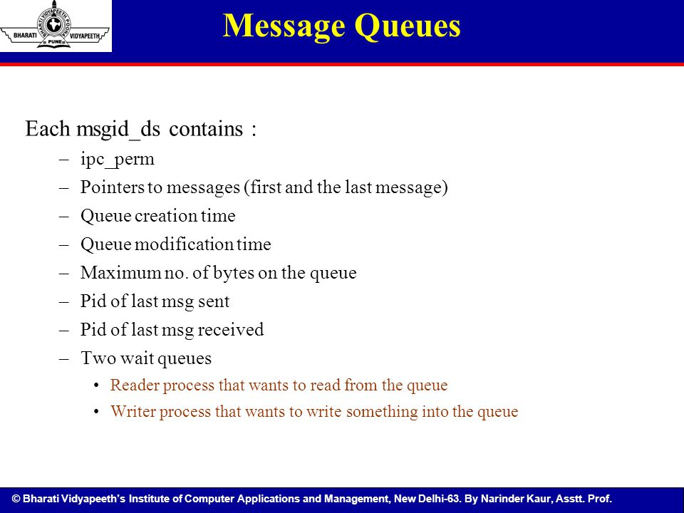 Message Queues Each msgid_ds contains : ipc_perm