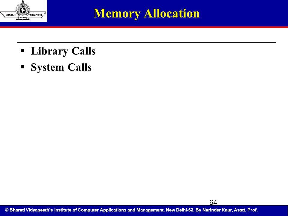 Memory Allocation Library Calls System Calls