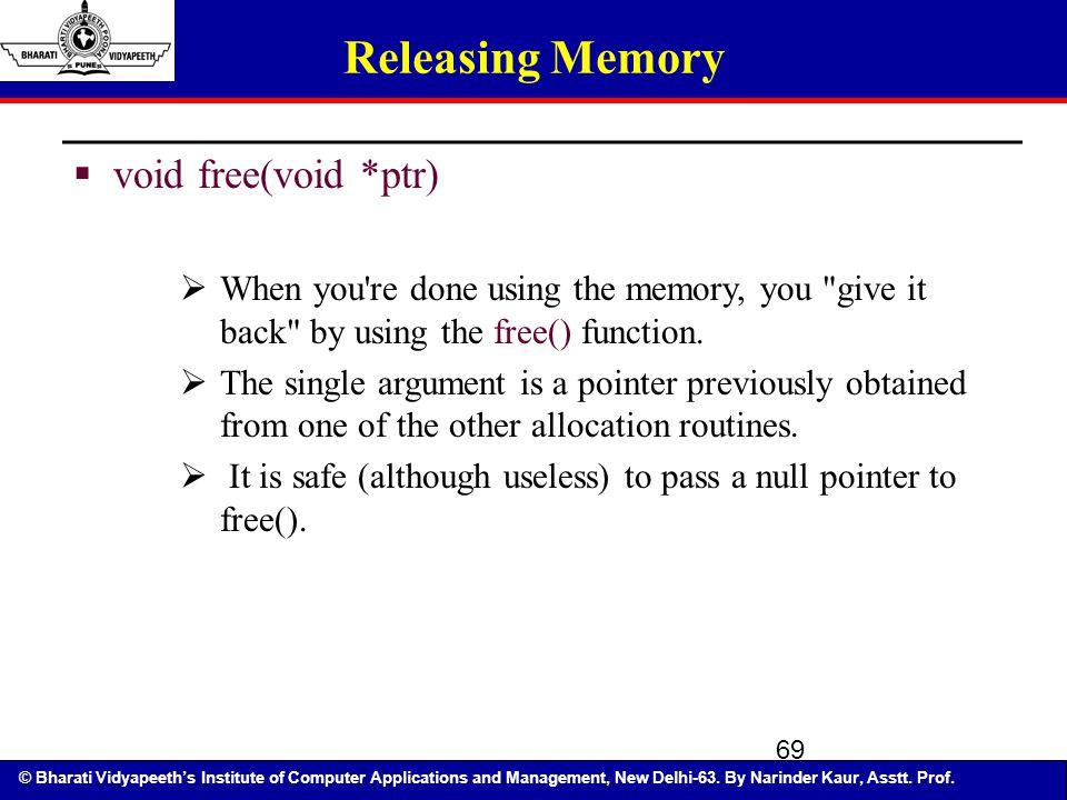 Releasing Memory void free(void *ptr)