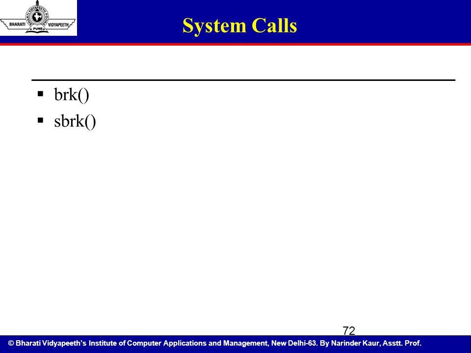 System Calls brk() sbrk()