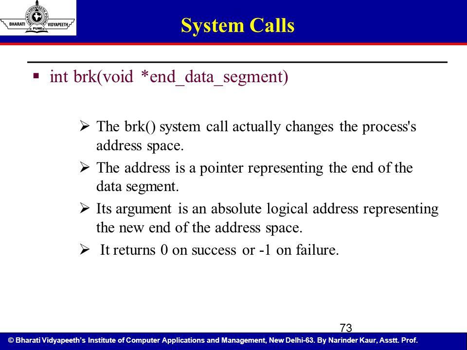 System Calls int brk(void *end_data_segment)