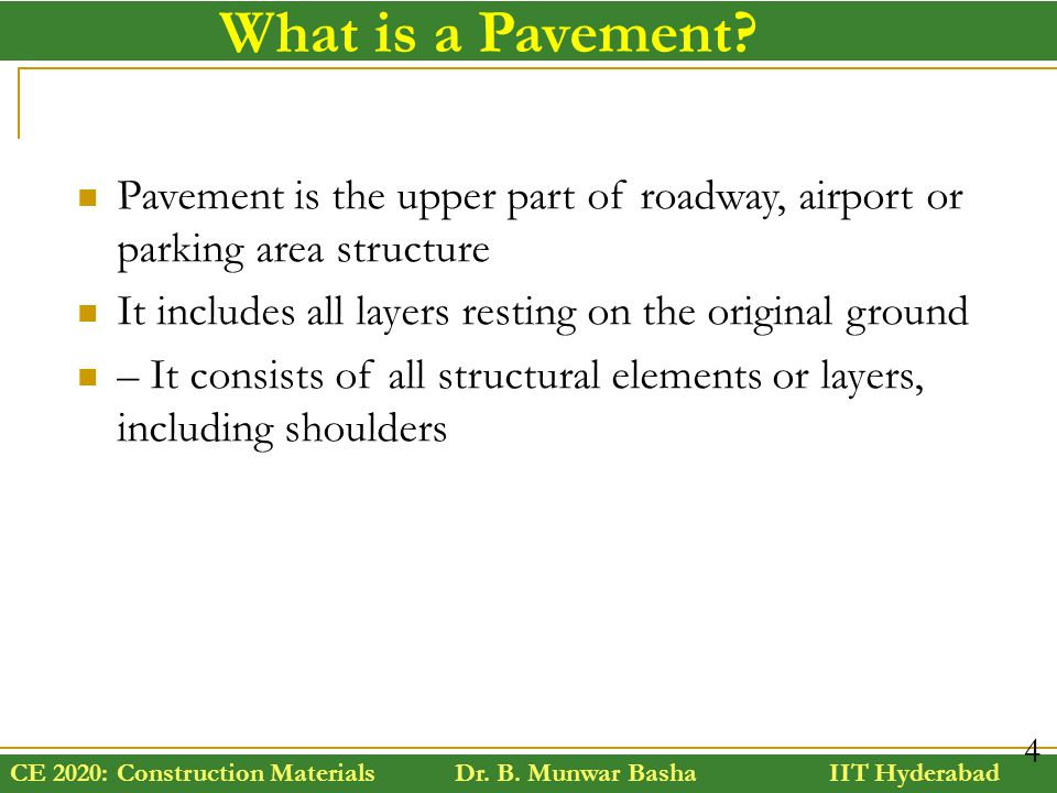 What is a Pavement Pavement is the upper part of roadway, airport or parking area structure. It includes all layers resting on the original ground.