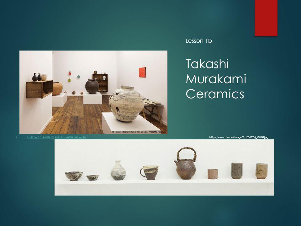 Takashi Murakami Ceramics Lesson 1b