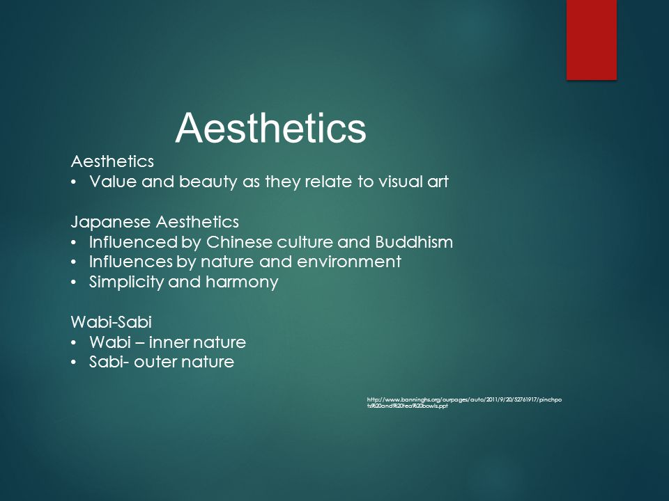 Aesthetics Aesthetics Value and beauty as they relate to visual art